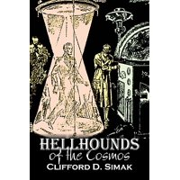 Hellhounds of the Cosmos by Clifford D. Simak, Science Fiction, Fantasy, Adventure, Space Opera