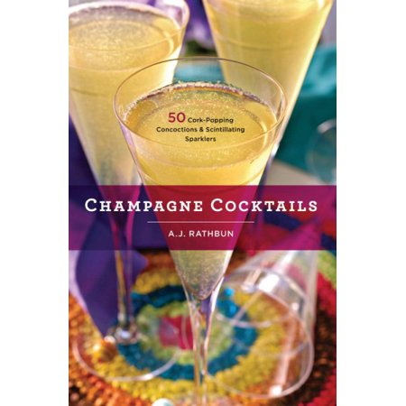 Champagne Cocktails : 50 Cork-Popping Concoctions and Scintillating Sparklers - Sparkley Tights
