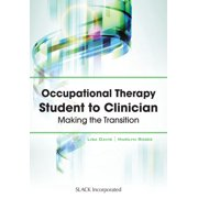 Occupational Therapy Student to Clinician : Making the Transition
