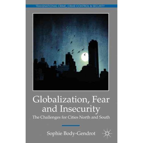 Globalization, Fear and Insecurity: The Challenges for Cities North and South