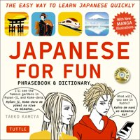 Japanese for Fun Phrasebook & Dictionary: The Easy Way to Learn Japanese Quickly (Other)
