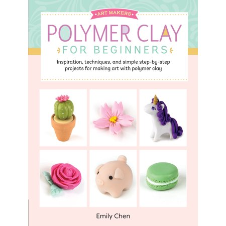 Art Makers: Polymer Clay for Beginners : Inspiration, techniques, and simple step-by-step projects for making art with polymer clay - Fish Art Projects