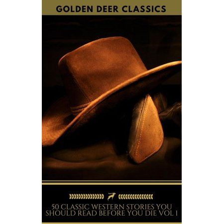 50 Western Stories Masterpieces You Must Read Before You Die (Golden Deer Classics) - eBook thumbnail