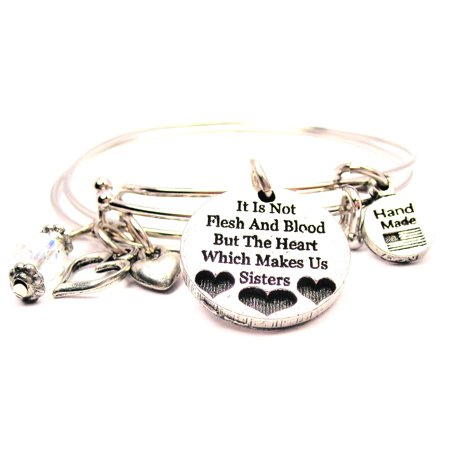 It Is Not The Flesh And Blood But The Heart Which Makes Us Sisters Expandable Bangle Bracelet Set, Fits 7.5 wrist, (Heart Of Stone To Heart Of Flesh)