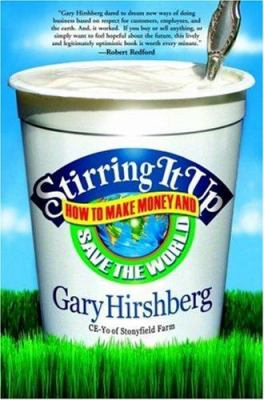 Stirring It Up: How to Make Money and Save the World