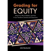 Grading for Equity: What It Is, Why It Matters, and How It Can Transform Schools and Classrooms (Paperback)