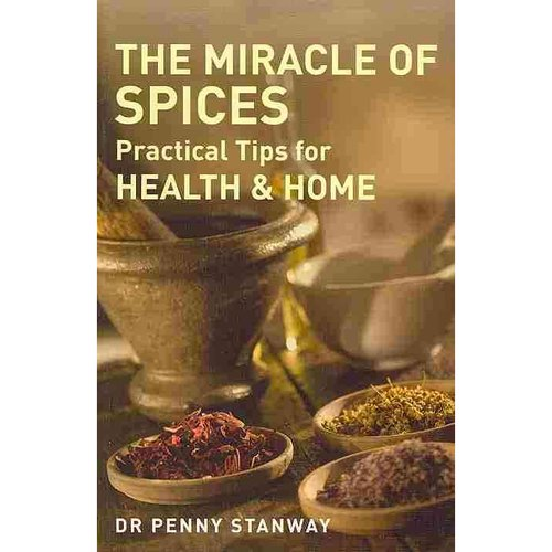 The Miracle of Spices: Practical Tips for Health & Home
