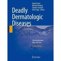 Deadly Dermatologic Diseases: Clinicopathologic Atlas and Text (Hardcover)