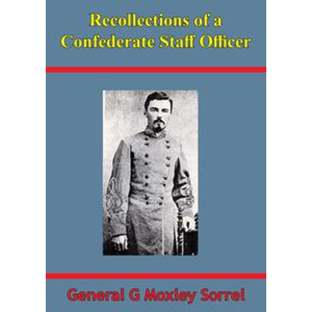 Recollections Of A Confederate Staff Officer [Illustrated Edition] - eBook