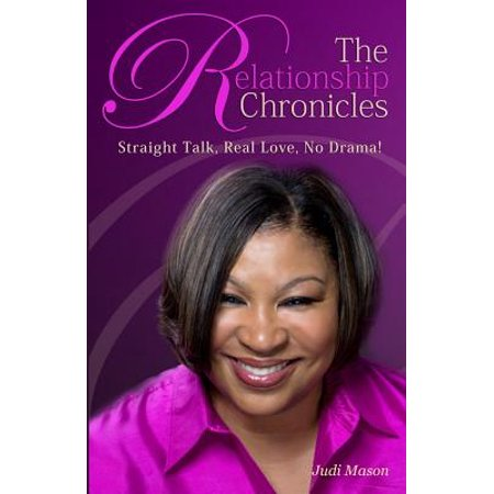 The Relationship Chronicles: Straight Talk, Real Love, No Drama!