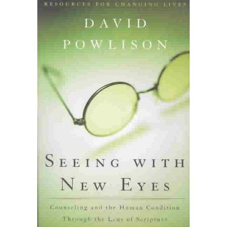 Seeing with New Eyes : Counseling and the Human Condition Through the Lens of