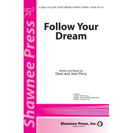 Shawnee Press Follow Your Dream (incorporating O Beautiful, for Spacious Skies) SATB composed by Dave