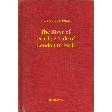 The River of Death: A Tale of London In Peril - eBook (River London)