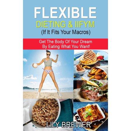 Flexible Dieting & IIFYM (If It Fits Your Macros) - eBook