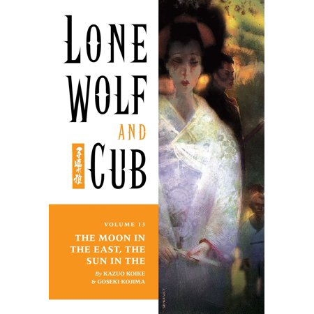 Lone Wolf and Cub Volume 13: The Moon in the East, The Sun in the West - -