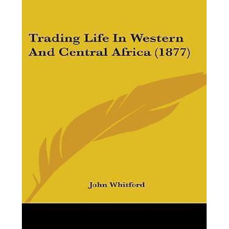Trading Life In Western And Central Africa  1877