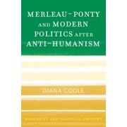 Merleau-Ponty and Modern Politics After Anti-Humanism - eBook