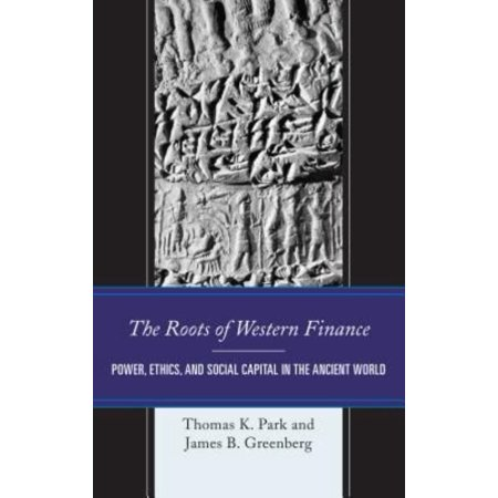 The Roots Of Western Finance  Power  Ethics  And Social Capital In The Ancient World