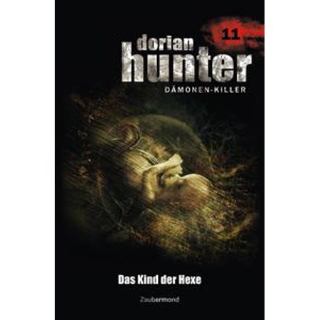 Dorian Hunter 11 - Das Kind der Hexe - eBook - Halloween Hexe Kind