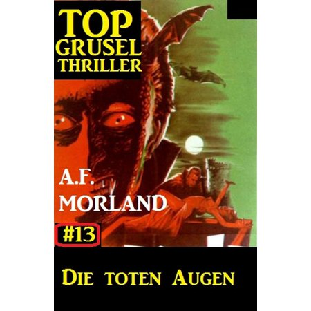 Top Grusel Thriller #13 - Die Toten Augen - eBook