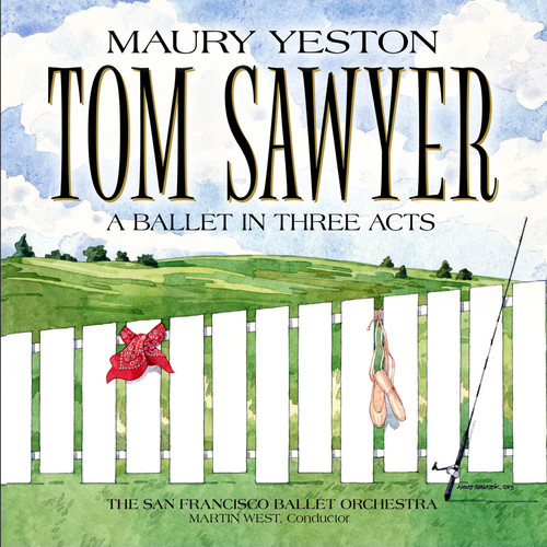 Maury Yeston Maury Yeston: Tom Sawyer a Ballet in Three Acts [CD] by