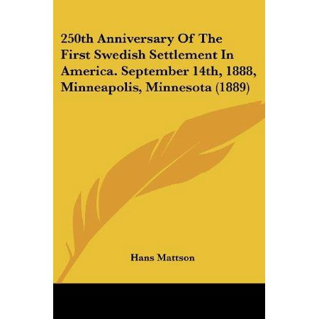 250th Anniversary of the First Swedish Settlement in America. September 14th, 1888, Minneapolis, Minnesota (1889) - image 1 of 1