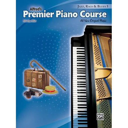 Premier Piano Course -- Jazz, Rags & Blues, Bk 5 : All New Original Music Blues Country Piano