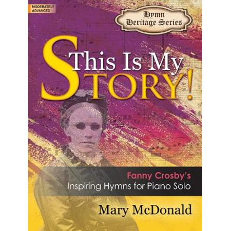This Is My Story! : Fanny Crosby's Inspiring Hymns for Piano Solo - This Is Halloween Piano Letters