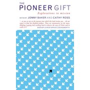 The Pioneer Gift : Explorations in Mission