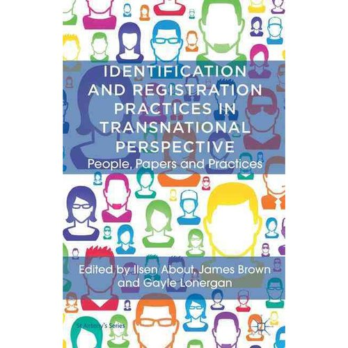Identification and Registration Practices in Transnational Perspective: People, Papers and Practices