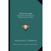 Gentilism : Religion Previous to Christianity (1876)