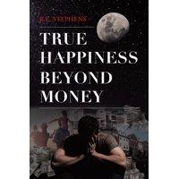 True Happiness Beyond Money