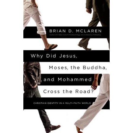 Why Did Jesus, Moses, the Buddha, and Mohammed Cross the Road? : Christian Identity in a Multi-Faith - Open Christian Cross
