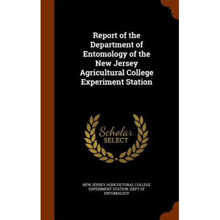Report of the Department of Entomology of the New Jersey Agricultural College Experiment Station