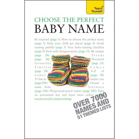 Choose the Perfect Baby Name - eBook (Choosing A Baby Name To Go With Surname)