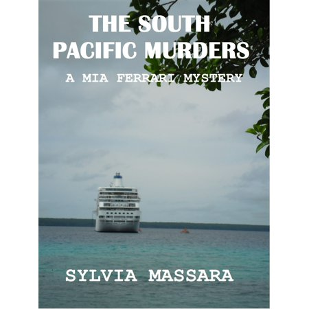 The South Pacific Murders: A Mia Ferrari Mystery #3 -