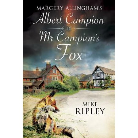 Margery Allingham's MR Campion's Fox : A Brand-New Albert Campion Mystery Written by Mike Ripley](Ripley Halloween)