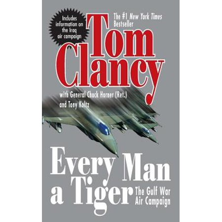 Every Man A Tiger (Revised) - eBook (Every Man A Tiger By Tom Clancy)