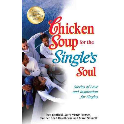 Chicken Soup for the Single's Soul: Stories of Love and Inspiration for Singles