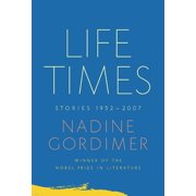 Life Times : Stories, 1952-2007