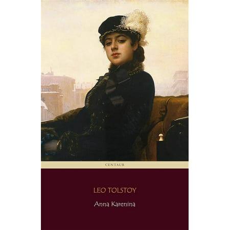 Anna Karenina (Centaur Classics) [The 100 greatest novels of all time - #12] -