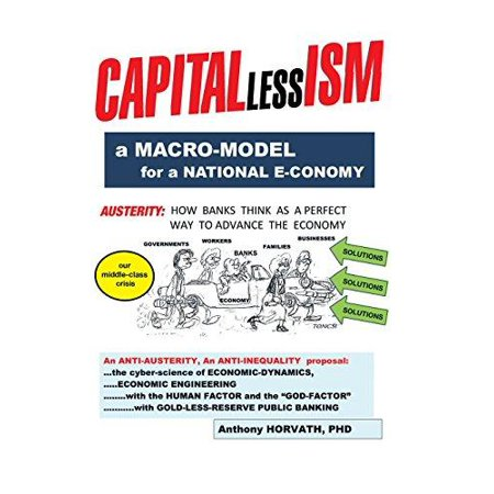 Capitallessism  A Macro Model For A Strong National E Conomy