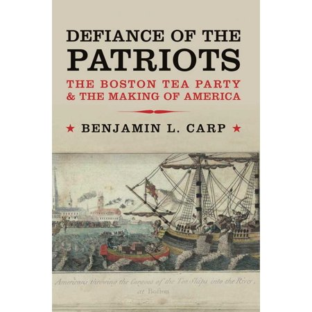 Patriot Party (Defiance of the Patriots : The Boston Tea Party and the Making of)