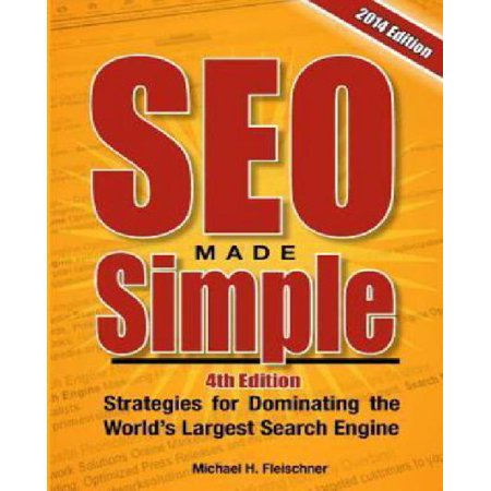 Seo Made Simple  4Th Edition   Strategies For Dominating Google  The Worlds Largest Search Engine