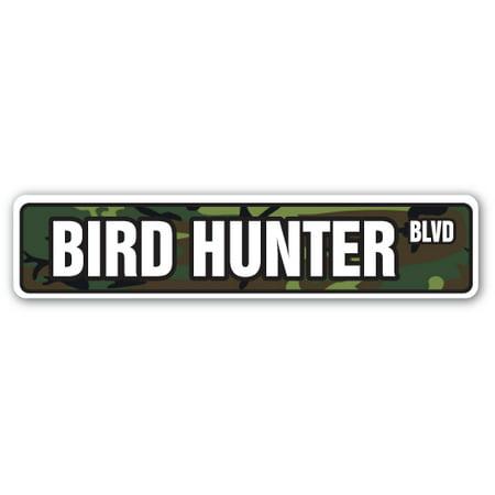 BIRD HUNTER Street Sign gun hunting hunt hunter outdoors | Indoor/Outdoor | 24