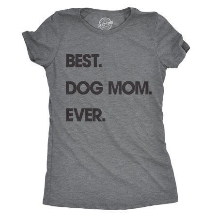 Womens Best Dog Mom Ever Tshirt Funny Mothers Day Puppy Tee For