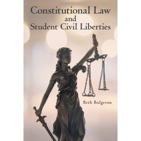 Constitutional Law and Student Civil Liberties (Peter Hogg Constitutional Law Of Canada Student Edition)
