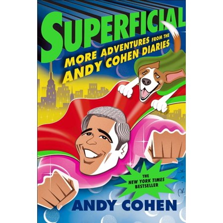 Superficial  More Adventures From The Andy Cohen D