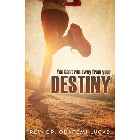 You Can't Run Away from Your Destiny Subtitle Additional Cover Text Author  Website Imprint Xulon Press