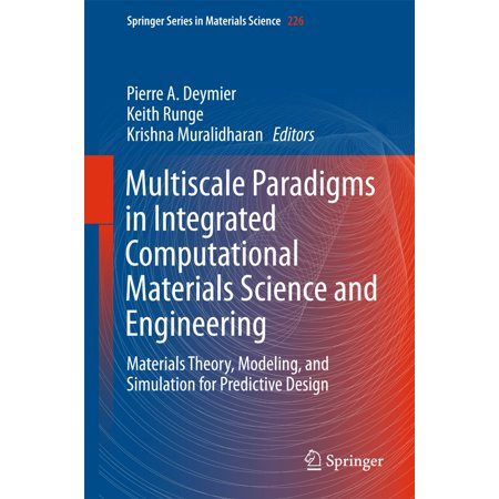 Multiscale Paradigms in Integrated Computational Materials Science and Engineering -